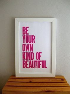 Be your own kind of beautiful. #truebeauty #beautiful #feminism