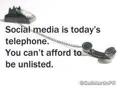 Social media is today's telephone. You can't afford to be unlisted.