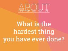 #ABOUTWOMEN #hardestthing