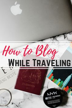 How to blog while traveling; blogging abroad; travel blogger