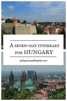 A 7-day Hungary Itinerary -