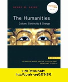 Humanities Culture, Continuity  Change,  1-3 Value Pack (9780205694723) Henry M. Sayre , ISBN-10: 0205694721  , ISBN-13: 978-0205694723 ,  , tutorials , pdf , ebook , torrent , downloads , rapidshare , filesonic , hotfile , megaupload , fileserve