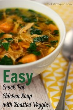 Crockpot Chicken Soup with roasted veggies is easy, nourishing and delicious. Oven roast your veggies to add exceptional flavor to your chicken soup.