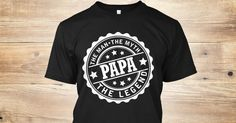"Papa The Man The Myth The Legend**LIMITED PRINT**WILL NOT BE RELEASED AGAIN!Quantities are limited and this shirt will be only available for a few days, so buy yours right now.Order 2 or more for all the family and SAVE on shipping!100% Designed, Shipped, and Printed in the U.S.A.HOW TO ORDER?1. Click the ""BUY IT NOW"" OR ""RESERVE IT NOW""2. Select your Preferred Size Quantity3. CHECKOUT!"