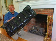 Heat escapes from through your chimney.  This inflatable plug can keep that from happening and lower your heating costs.