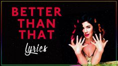 Better Than That - Marina and the Diamonds (LYRICS)