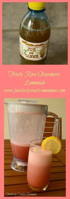 "Frosty Raw Strawberry Lemonade Made with raw sugarcane ""juice"". #FoodieExtravaganza"