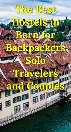 The Best Hostels in Bern for Backpackers, Solo Travelers, and Couples: This capital city of Switzerland is relatively small with a…