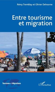 Buy Entre tourisme et migration by Olivier Dehoorne, Rémy Tremblay and Read this Book on Kobo's Free Apps. Discover Kobo's Vast Collection of Ebooks and Audiobooks Today - Over 4 Million Titles! Poitiers, Free Apps, Audiobooks, Desktop Screenshot, Ebooks, This Book, Collection, Products, Tourism