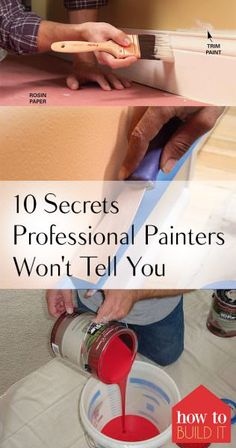 10 Secrets Professional Painters Won't Tell You
