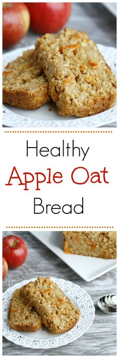 Healthy Apple Oat Bread. A delicious, healthy, and satisfying snack idea.