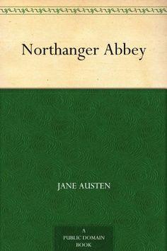 Northanger Abbey - Kindle edition by Jane Austen. Literature & Fiction Kindle eBooks @ Amazon.com.