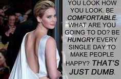 « On a le corps qu'on a. Soyez à l'aise. Qu'est-ce que vous allez faire ? Vous affamer tous les jours pour faire plaisir aux autres ? Ça c'est juste bête. »