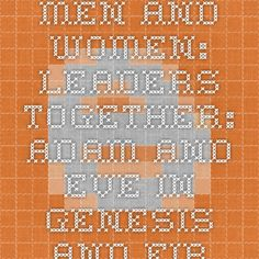 Men and Women: Leaders Together: Adam and Eve in Genesis and First Timothy Groothius
