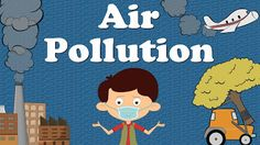 """You will learn about """"Air Pollution"""" in this video. Cutting of trees is one of the major reasons of air pollution. Air also gets polluted due to the smoke re. Grade 2 Science, Teaching Science, Science For Kids, Science Activities, Social Science, Activities For Kids, Air Pollution Poster, Water Pollution, Air Jordan 12 Retro"""
