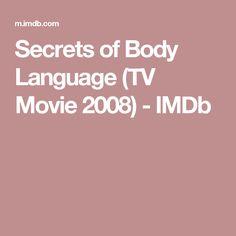Secrets of Body Language (TV Movie 2008)         - IMDb