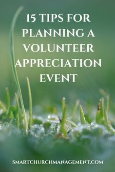 Tips For Planning a Volunteer Appreciation Event Whether planning a training event, an appreciation dinner, new volunteer orientation or a volunteer recruitment fair –the planning model should be the same.