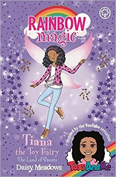 Tiana the Toy Fairy: The Land of Sweets: Toys AndMe Special Edition 2 (Rainbow Magic): Amazon.co.uk: Daisy Meadows, Georgie Ripper: 9781408350843: Books