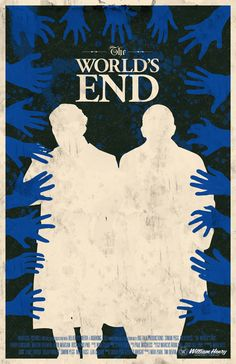 The World's End poster by William Henry I was finally able to watch The World's End recently and it was pretty great. It also allowed me to . The World's End movie poster Video Game Posters, Film Posters, The World's End Movie, Ncr Ranger, Superhero Poster, Minimal Movie Posters, Alternative Movie Posters, End Of The World, Movie Theater