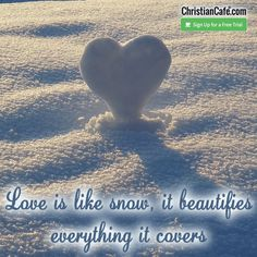Love is like snow, it beautifies everything it covers Christian Singles, Single Dating, Online Dating, Trials, Everything, Snow, Eyes, Let It Snow