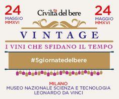 Milano Beve Vintage, i vini che sfidano il tempo 24 maggio Milano @Civiltabere #5giornatedelbere
