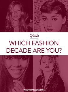 Do you belong in the 60s, 70s, 80s, or 90s? Take this quiz to find out which fashion decade makes the most style sense for you!
