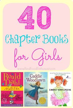 40 great chapter books for girls (ages 7-10)! I need this! My 7 year olds read at a 3rd grade level....but they are not quite mature enough for the books the librarian says are their reading level. Frustrating!