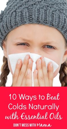10 Natural Remedies for Colds and Flu - Don't Mess with Mama