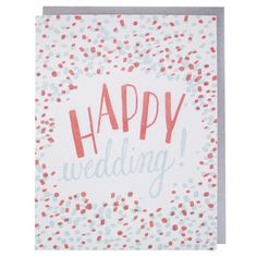 This bright and festive wedding card is bursting with happiness. Confetti never disappoints. front greeting: happy wedding! inside greeting: blank DETAILS - letterpress printed in our Boston studio -