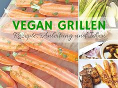 Vegetarisch & vegan Grillen: Rezepte und Ideen - Nadine Schmadtke - Fitness and Gym Vegan Barbecue, Barbecue Recipes, Grilling Recipes, Marinated Grilled Vegetables, Grilling Sides, Cooking On The Grill, Vegan Life, Going Vegan, How To Cook Chicken