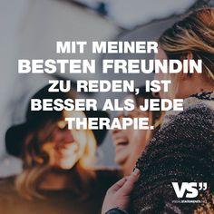 Mit meiner besten Freundin zu reden, ist besser als jede Therapie.