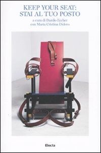 Prezzi e Sconti: Keep your seat: stai al tuo posto. catalogo New  ad Euro 30.00 in #Mondadori electa #Libri