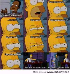Homer Simpson, something was said... not good.