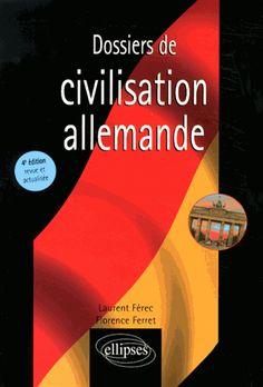 Dossiers de civilisation allemande - Laurent Férec, Florence Ferret