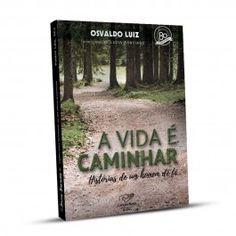 Livro A Vida é Caminhar - Histórias de um Homem de Fé