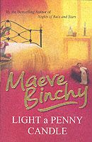 Light a Penny Candle by Maeve Binchy   This book was what began my love affair with Maeve Binchy books.