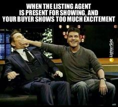 30 Real Estate Memes Every Agent Needs on Hand (realtor humor, but many are applicable to buyers too, like this one!) #ggve