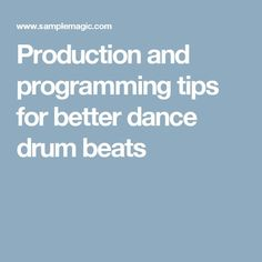 Production and programming tips for better dance drum beats