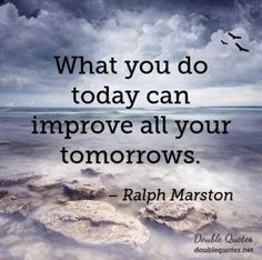 Make Today Great for All Your Tomorrows! ☀  #Inspiration #motivation #InspirationalQuotes #Inspired #MotivationalQuotes #Penned #Inspiration_Quotes #InspirationNation #InspirationMotivation #WeAreInspired  leahlozano.author  posted a photo:  http://www.flickr.com/photos/138741889@N02/31833317070/