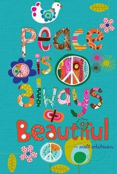 Peace is always beautiful.