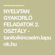 NYELVTAN GYAKORLÓ FELADATOK 2. OSZTÁLY - tanitoikincseim.lapunk.hu