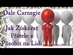 Dale Carnegie. Jak Získávat Přátele A Působit Na Lidi. Audiokniha - YouTube
