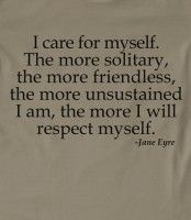 """Jane Eyre Quote I Care For Myself T-shirt - These graphic tees have a quote from Charlotte Bronte's literary classic Jane Eyre: """"I care for ..."""