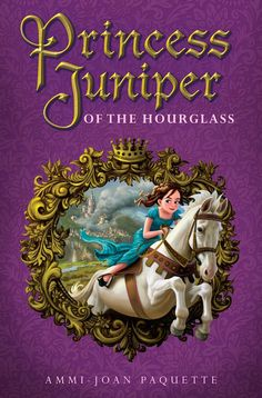 great books for tweens: Princess Juniper of the Hourglass is great for princess fans who are past the Disney phase.