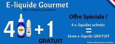4 e-liquides gourmands acheté, 1 offert :  http://www.e-liquide-gourmet.fr/