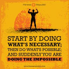 Start By Doing What's Necessary | Fitness Republic