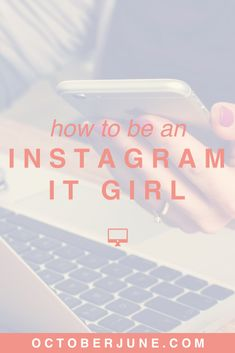 How to Be an Instagram It Girl | octoberjune.com | Tips and tricks for rocking the Instagram scene and making the most of your blog + biz!