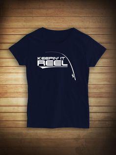 Keepin It Reel Fishing Shirt, fishing girl, angler, fly fishing, deep sea fishing, funny fishing shirt, birthday, Christmas gift - ID: 453 by UncensoredShirts on Etsy https://www.etsy.com/listing/203497387/keepin-it-reel-fishing-shirt-fishing