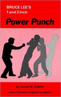 DeMile James W. - Bruce Lee's 1 and 3 Inch Power punch