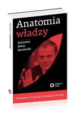 """""""Anatomia władzy"""", Michał Karnowski, Eryk Mistewicz, wyd. Czerwone i Czarne, 2010."""